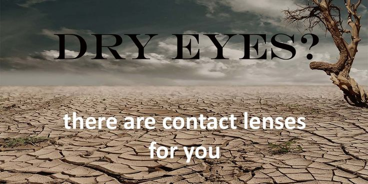 A common complaint from contact lens wearers is, 'My contacts make my eyes feel dry.' Learn about contact lenses that could help with dryness.