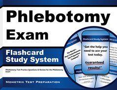 Phlebotomy Flashcards. Proven Phlebotomy test flashcards raise your score on the Phlebotomy test. Guaranteed.