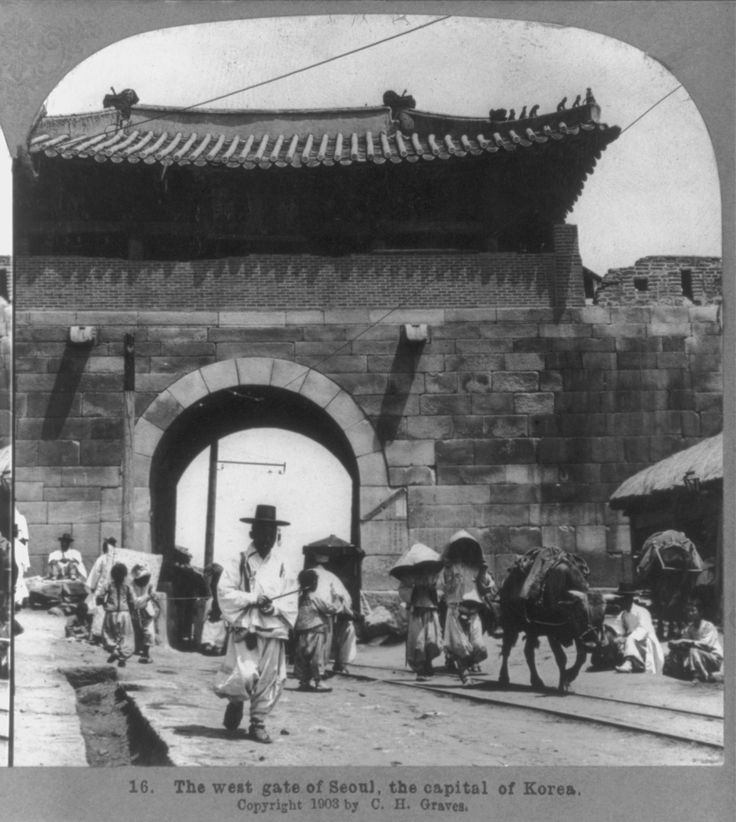 """The west gate of Seoul, the capital of Korea"" c1903, Stereograph © C. H. Graves. Library of Congress"
