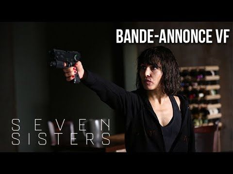 SEVEN SISTERS - Bande-annonce VF - YouTube
