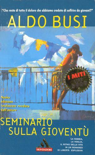Seminario sulla gioventù - Aldo Busi - 99 recensioni su Anobii