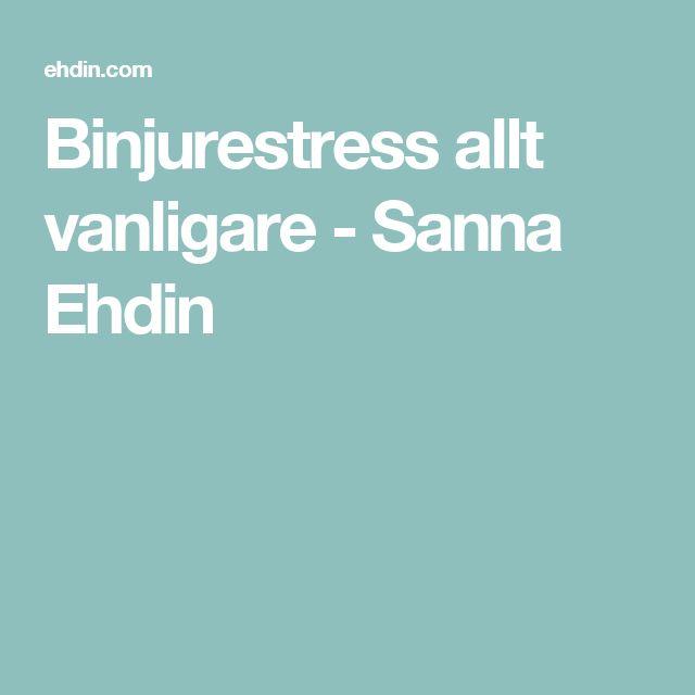 Binjurestress allt vanligare - Sanna Ehdin