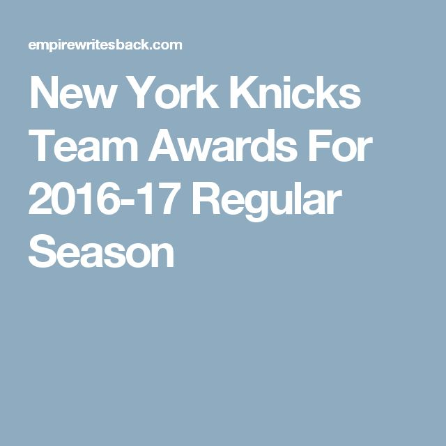 New York Knicks Team Awards For 2016-17 Regular Season