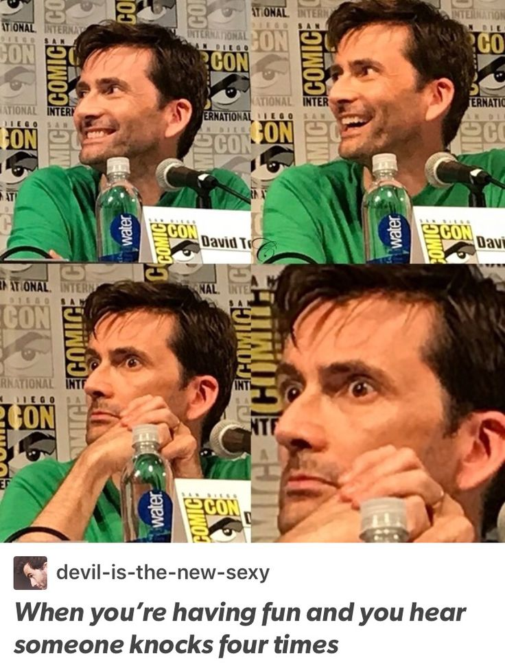 When you're having fun and you hear someone knock four times. Doctor Who David Tennant 10th Doctor Tenth Doctor