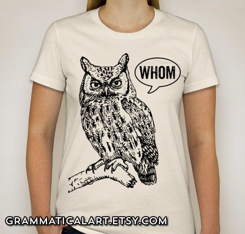 Funny Grammar Shirt Who Whom Owl Shirt Geekery Women's T-Shirt English Teacher Gift for Teachers Editor Copywriter Author Writer Book Lovers