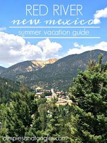 Red River, New Mexico Summer Vacation Guide  ||  Dimples and Tangles