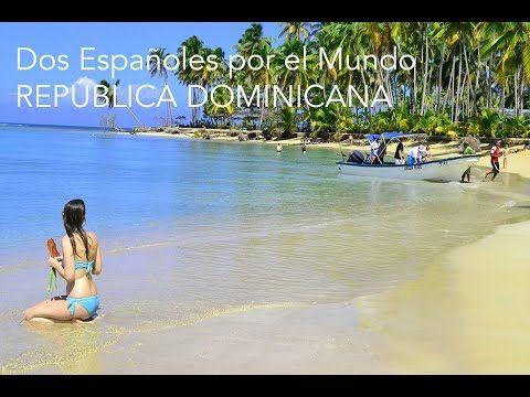 República Dominicana - Dos Españoles por el Mundo - YouTube