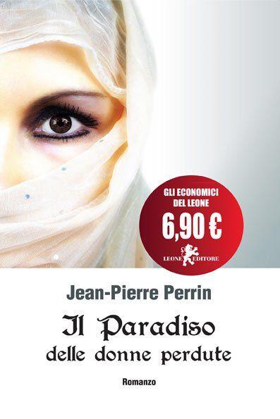 Il paradiso delle donne perdute - Jean-Pierre Perrin - Leone editore
