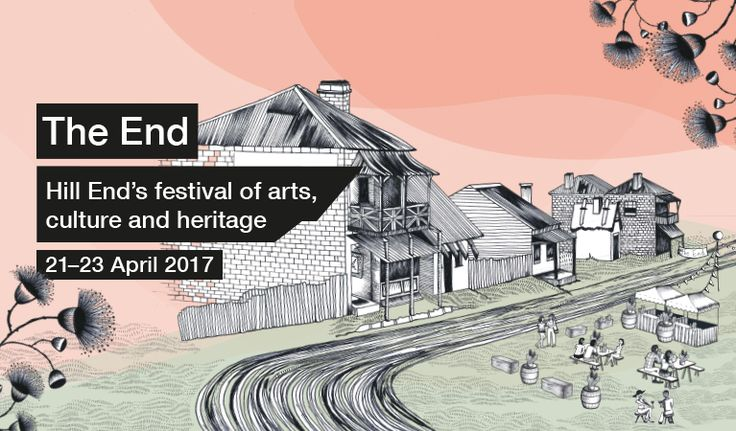 Come up to 'The End' where it all begins, a 2-day arts, culture and heritage festival in the historic gold-mining village of Hill End, near Mudgee and Bathurst.