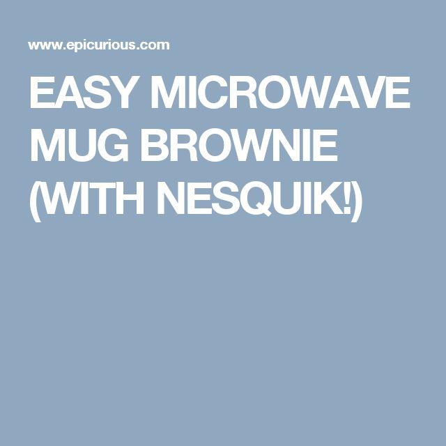 EASY MICROWAVE MUG BROWNIE (WITH NESQUIK!)