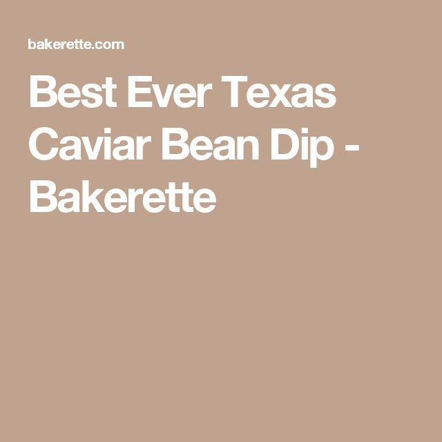 Best Ever Texas Caviar Bean Dip - Bakerette