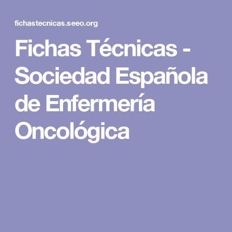 Fichas Técnicas - Sociedad Española de Enfermería Oncológica
