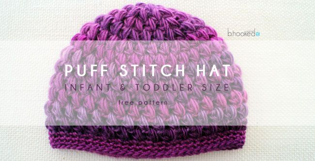 Crochet Puff Stitch Hat: Infant and Toddler Sizes. Free Pattern.
