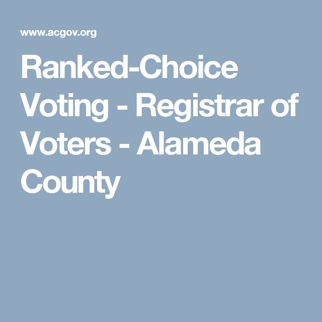 Ranked-Choice Voting - Registrar of Voters - Alameda County