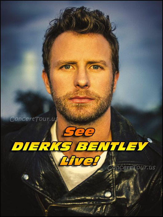 Don't miss your chance to see country megastar DIERKS BENTLEY live in concert!