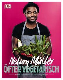 Öfter vegetarisch: Echter Geschmack für Teilzeit-Vegetarier von Nelson Müller, Dorling Kindersley 2016, ISBN-13: 978-3831029877
