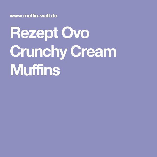 Rezept Ovo Crunchy Cream Muffins