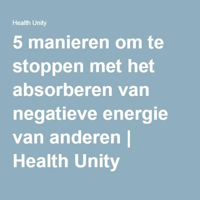 5 manieren om te stoppen met het absorberen van negatieve energie van anderen | Health Unity
