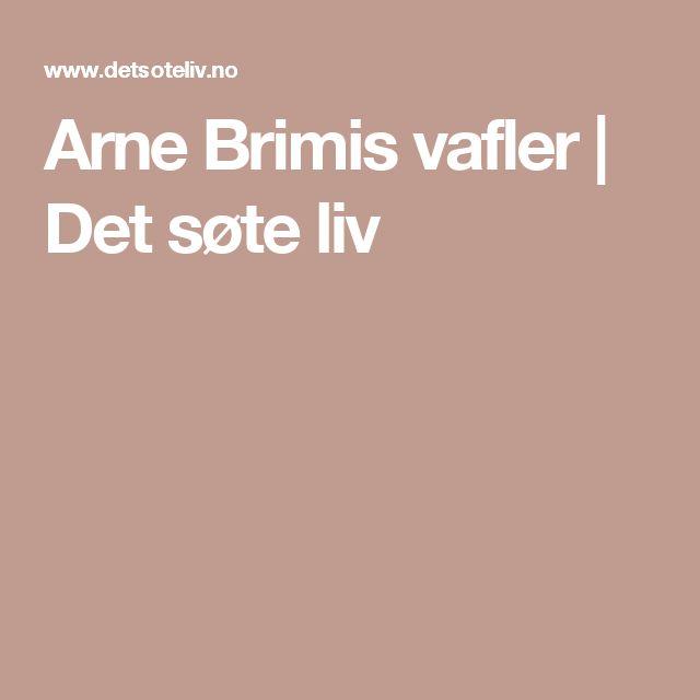 Arne Brimis vafler   Det søte liv