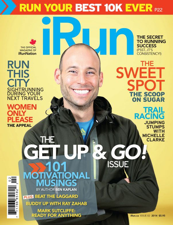 Ben Kaplan on the the February 2014 issue of #iRun #BenKaplan #Running #RunCanada #Motivation #10K #Training #iRunNation #RunningTips #RunChat