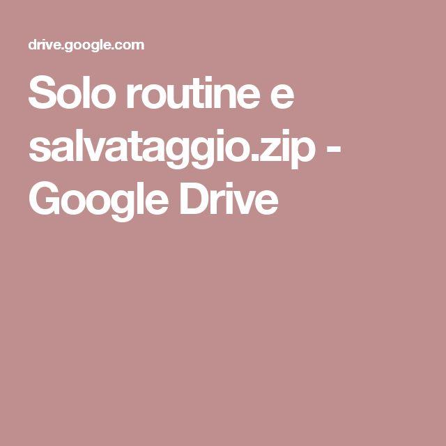 Solo routine e salvataggio.zip - Google Drive