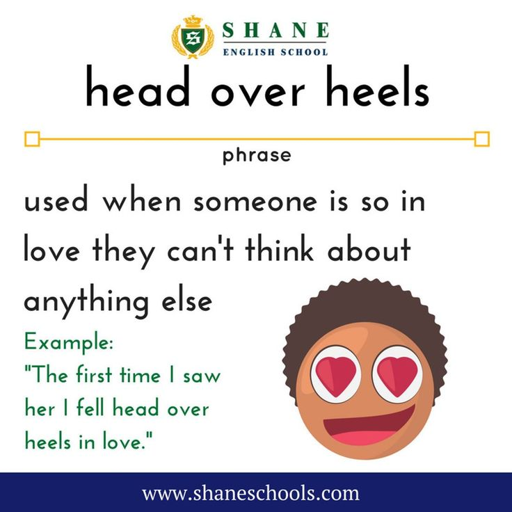 "head over heels use when someone is so in love they can't think about anything else ""The first time I saw her I fell head over heels in love."" #ShaneEnglishSchool #ShaneEnglish #ShaneSchools #English #Englishclass #Englishlesson #Englishfun #Englishisfun #language #languagelearning #education #educational #phrase #phrases #phraseoftheday #idiom #idioms"