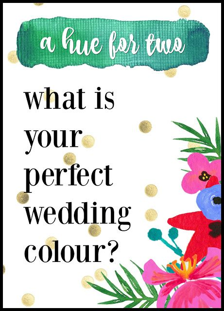 QUIZ! What is your perfect wedding colour?! A Hue For Two | www.ahuefortwo.com