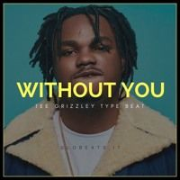 TEE GRIZZLEY TYPE BEAT - WITHOUT YOU (PROD GLOBEATS) by GLOBEATS | HIGH QUALITY BEATS ✪ on SoundCloud