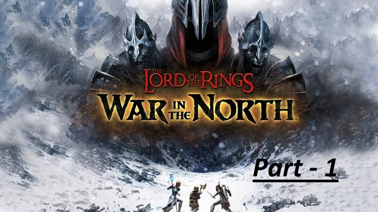 Lord of the Rings War in the North: Walkthrough Part 1