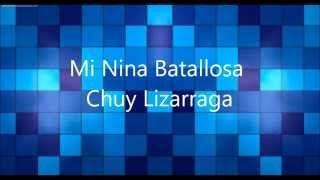 Mi Niña Batallosa Chuy Lizarraga - YouTube
