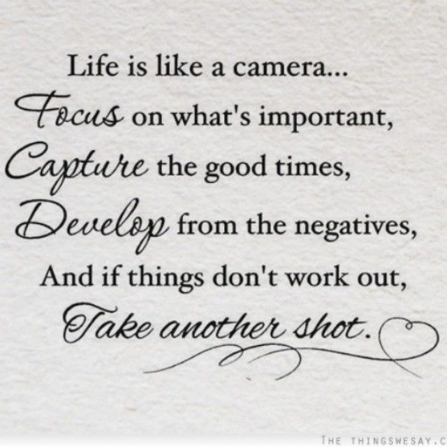 Life is like a camera life quotes life life lessons inspiration instagram