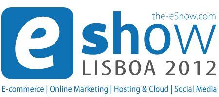 eShow 2012  O eShow é um evento de negócios online, que ocorre anualmente em Lisboa e que apresenta um leque alargado de iniciativas que pretende promover, debater e demonstrar a evolução e as possibilidades da economia digital.  fonte: webmilionario  #marketingdigital #comercioelectronico #portugal #modernistablog