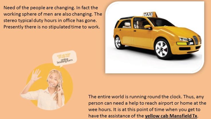 Yellow Cab Mansfield Tx Helps Common Men To Meet Their Sudden Need At We...
