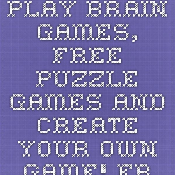 Play brain games, free puzzle games and create your own game! Free online puzzle games and brain games to make you smarter.