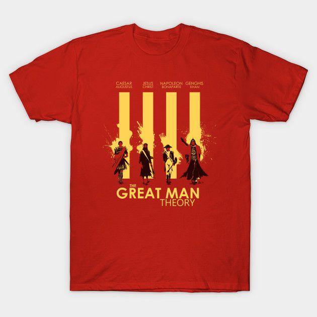 The Great Man Theory T-Shirt - History T-Shirt is $14 today at TeePublic!