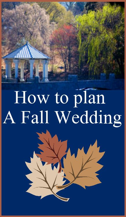 How To Plan A Fall Wedding!