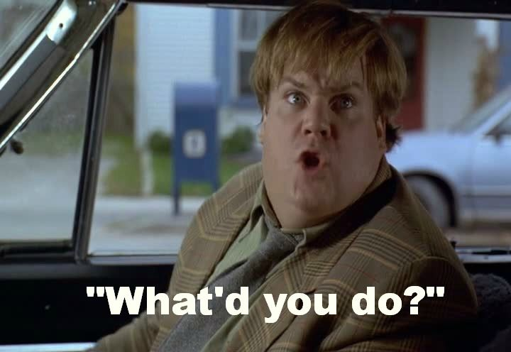 "Tommy Boy- ""What'd you do?"" hahaha"