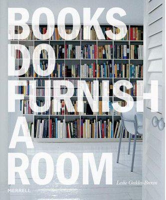 Books DO Furnish A Room.