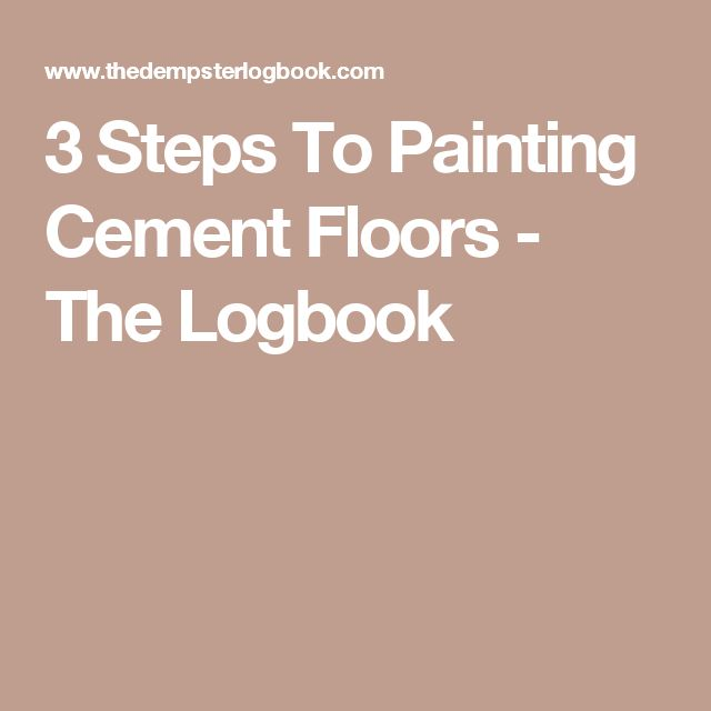 3 Steps To Painting Cement Floors - The Logbook