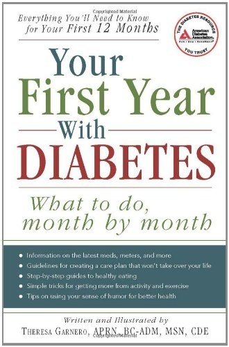 Your First Year with Diabetes: What To Do, Month by Month ..love this. very informational!