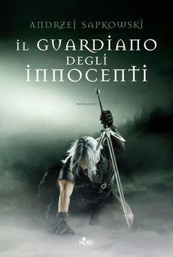 Il Guardiano degli Innocenti - Andrzei Sapkowsky