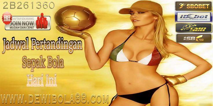 Dewibola88.com | Jadwal Pertandingan Sepak Bola Liga-Liga Besar Europa | LA LIGA | PREMIER LEAGUE | BUNDESLIGA | SERIE A| LIGUE 1 | EREDIVISIE | Gmail : ag.dewibet@gmail.com YM : ag.dewibet@yahoo.com Line : dewibola88 BB : 2B261360 BB : 556FF927 Facebook : dewibola88 Path : dewibola88 Wechat : dewi_bet Instagram : dewibola88 Pinterest : dewibola88 Twitter : dewibola88 WhatsApp : dewibola88 Google+ : DEWIBET BBM Channel : C002DE376 Flickr : dewibola88 Tumblr : dewibola88