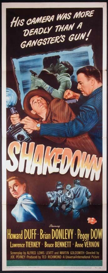 Shakedown (1950) Stars: Howard Duff, Peggy Dow, Brian Donlevy, Lawrence Tierney, Bruce Bennett, Rock Hudson, Peggie Castle ~  Director: Joseph Pevney