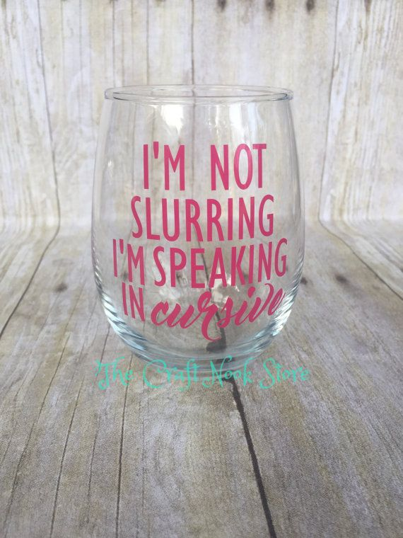 I'm not slurring | I'm speaking in cursive Wine Glass | Funny Wine Glass | WineO | Best Friend Gift | Talking in Cursive | friendship gift
