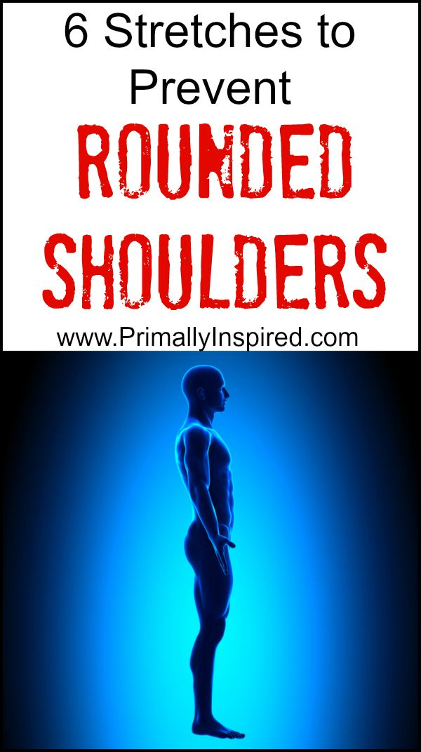 6 Stretches to Prevent Rounded Shoulders with Picture Descriptions PrimallyInspired.com