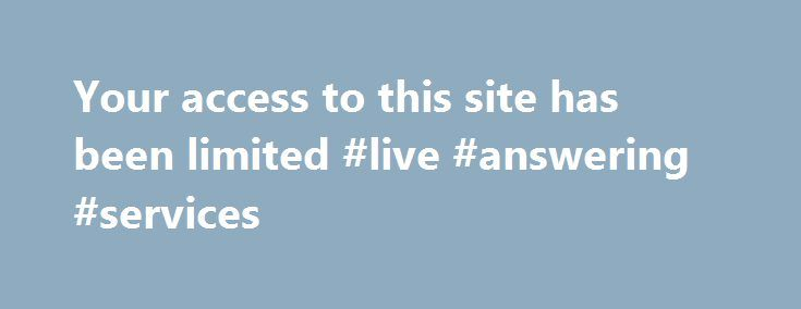 Your access to this site has been limited #live #answering #services http://diet.nef2.com/your-access-to-this-site-has-been-limited-live-answering-services/  # Your access to this site has been limited Your access to this service has been temporarily limited. Please try again in a few minutes. (HTTP response code 503) Reason: Access from your area has been temporarily limited for security reasons. Important note for site admins: If you are the administrator of this website note that your…