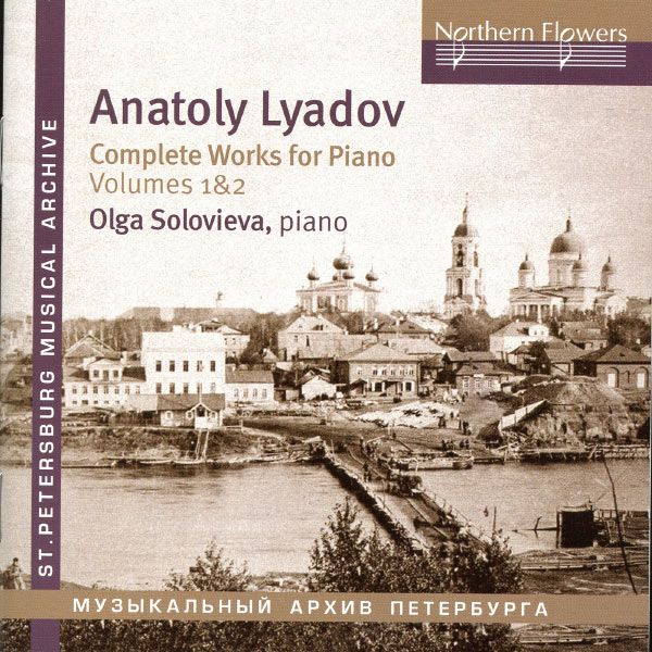 Lyadov: Complete Works for Piano, Vols. 1 & 2 - Olga Solovieva - Northern Flowers