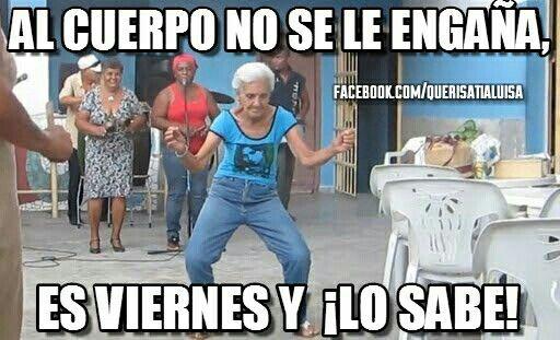 Por fin es San Viernes ! Si quieres risas diarias visita www.facebook.com/querisatialuisa/ -- #humor #risas #chistes #memes #abuela #anciana #alegría #happy #fiesta #weekend #bromas#divertido #cómico