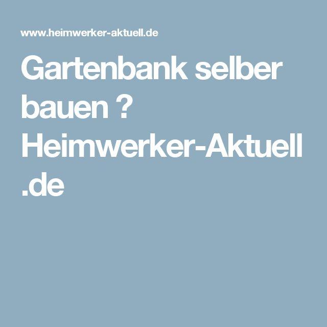 Gartenbank selber bauen ⋆ Heimwerker-Aktuell.de