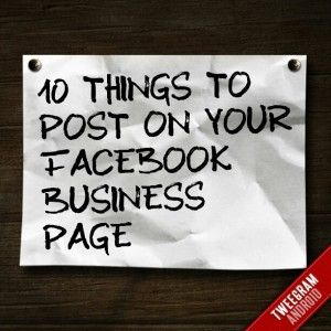 10 Things to Post on your Facebook Business Page - Social Media Marketing Support & Internet Marketing Help http://www.intelisystems.com